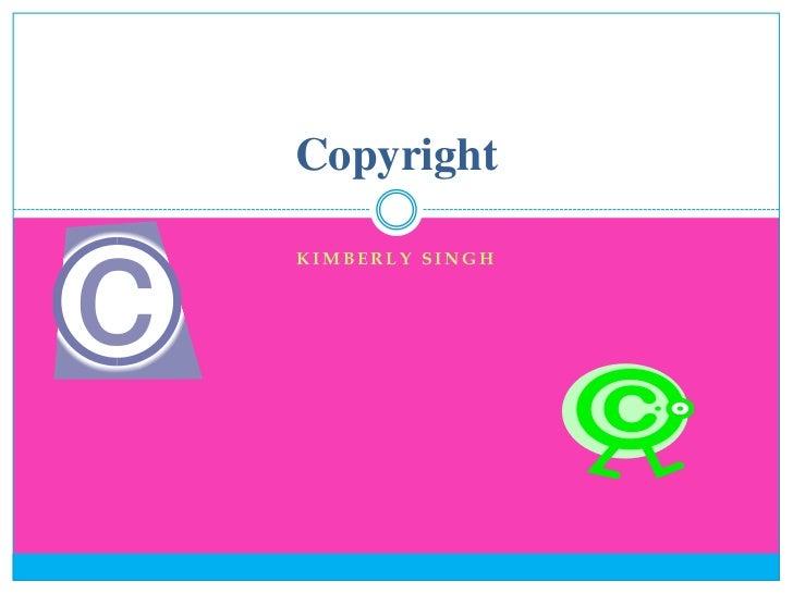 CopyrightKIMBERLY SINGH