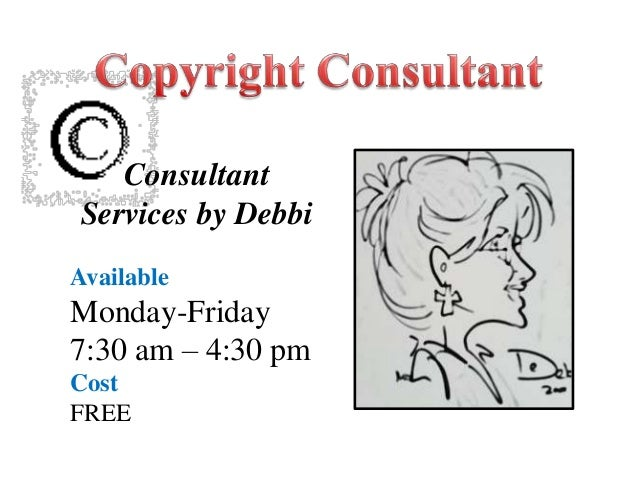Consultant Services by Debbi Available Monday-Friday 7:30 am – 4:30 pm Cost FREE