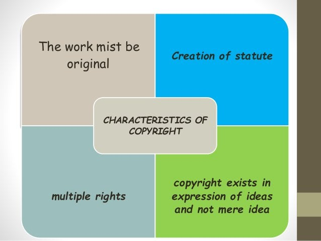The work mist be original Creation of statute multiple rights copyright exists in expression of ideas and not mere idea CH...