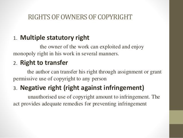RIGHTSOFOWNERSOFCOPYRIGHT 1. Multiple statutory right the owner of the work can exploited and enjoy monopoly right in his ...