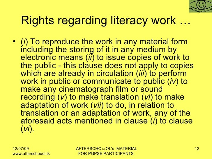 Rights regarding literacy work … <ul><li>( i ) To reproduce the work in any material form including the storing of it in a...