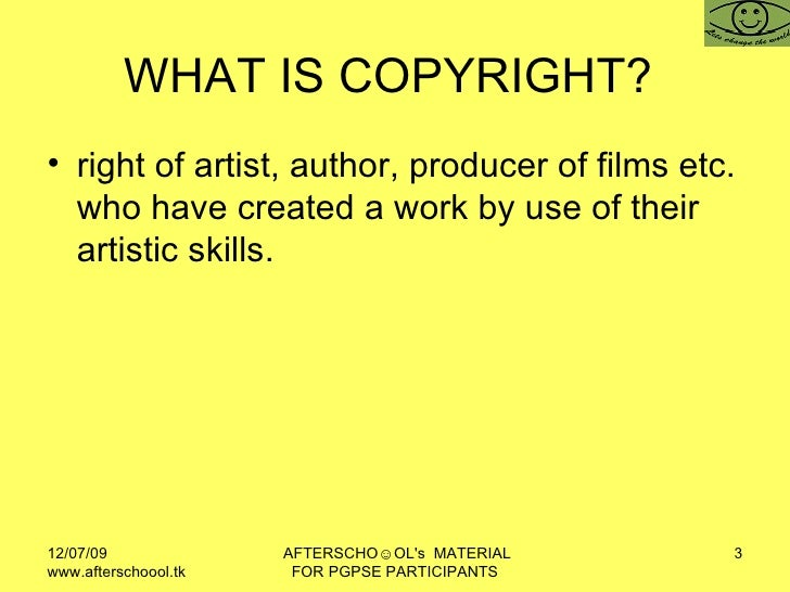 WHAT IS COPYRIGHT?  <ul><li>right of artist, author, producer of films etc. who have created a work by use of their artist...