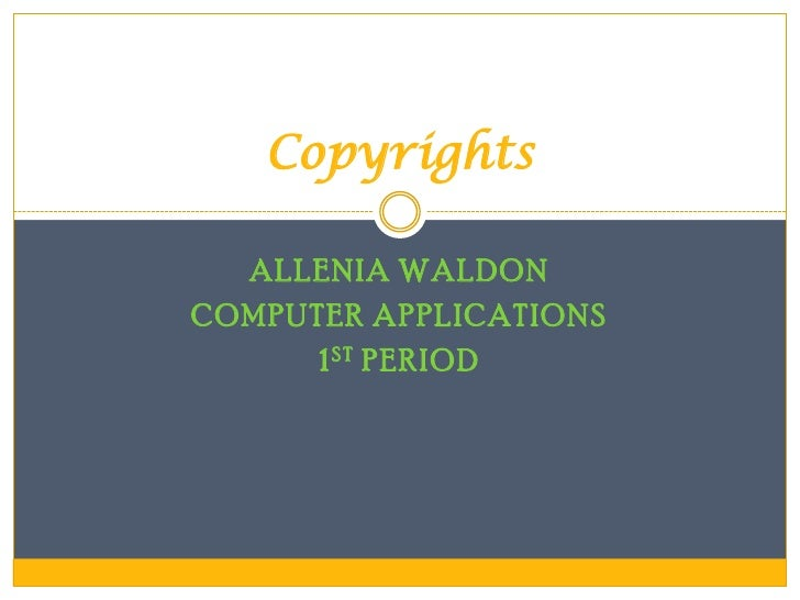 Copyrights  ALLENIA WALDONCOMPUTER APPLICATIONS      1 ST PERIOD