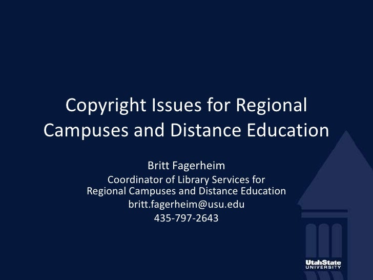 Copyright Issues for Regional Campuses and Distance Education<br />Britt Fagerheim<br />Coordinator of Library Services fo...