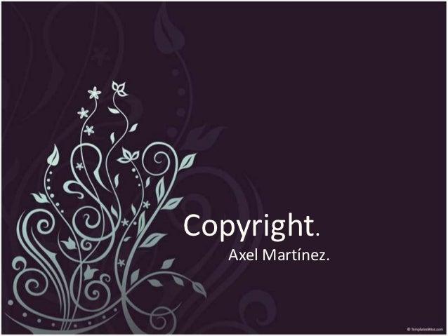 Copyright.   Axel Martínez.