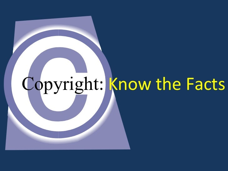 Copyright: Know the Facts