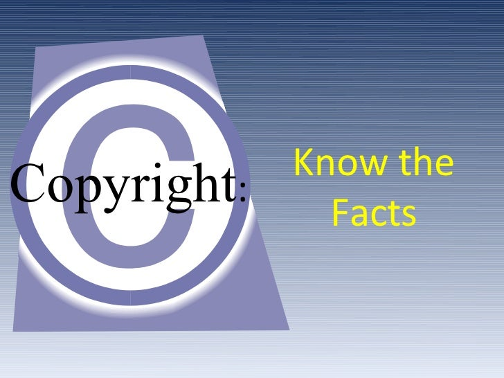 Know theCopyright:     Facts