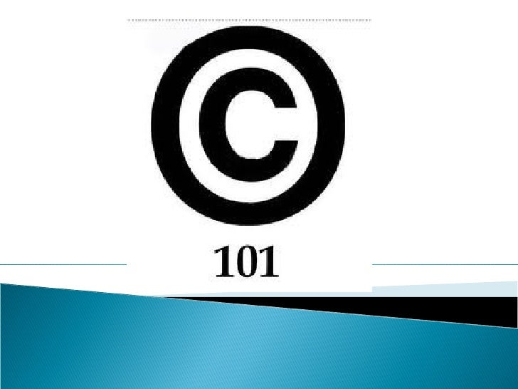 Copyright protection? • Any work is   copyrighted. Even if it   does not say so.