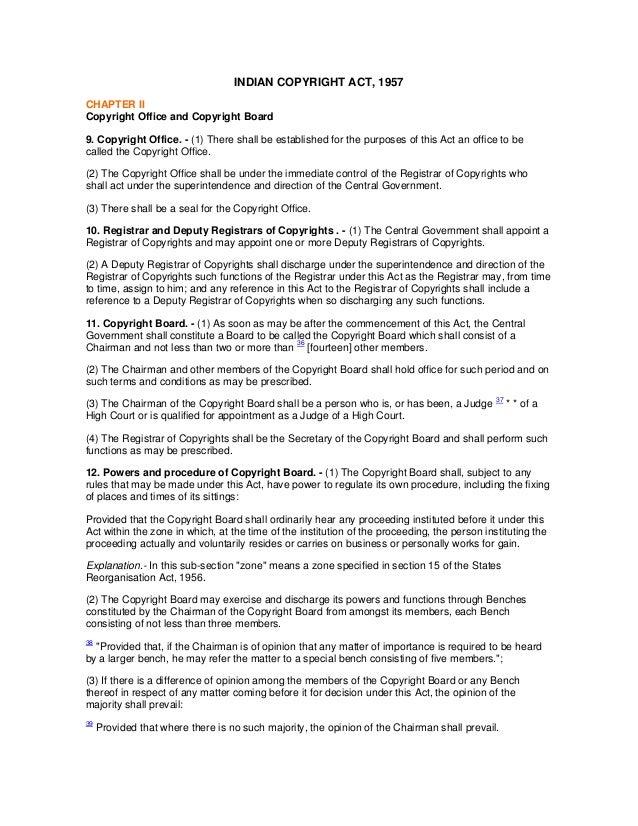 INDIAN COPYRIGHT ACT, 1957CHAPTER IICopyright Office and Copyright Board9. Copyright Office. - (1) There shall be establis...