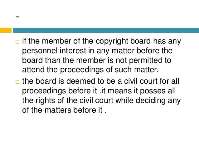 -  if the member of the copyright board has any personnel interest in any matter before the board than the member is not ...