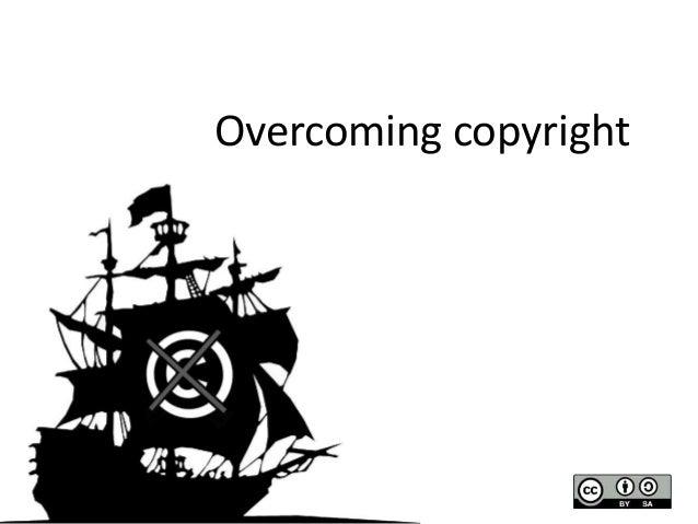 Overcoming copyright