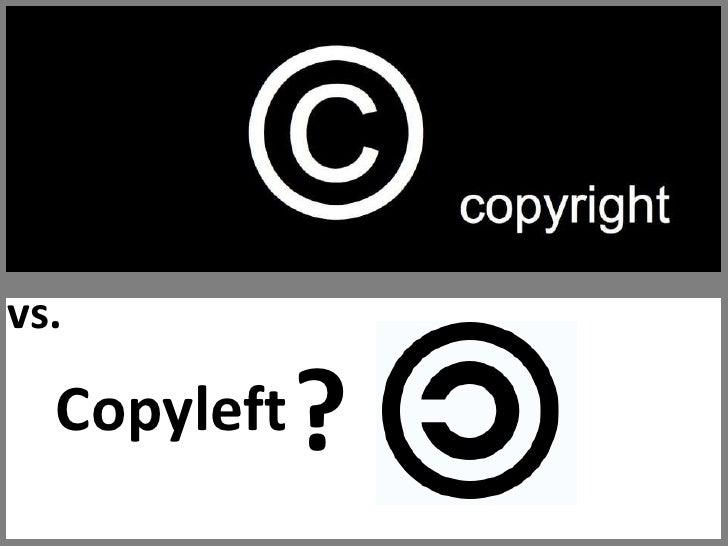 vs.<br />?<br />Copyleft<br />