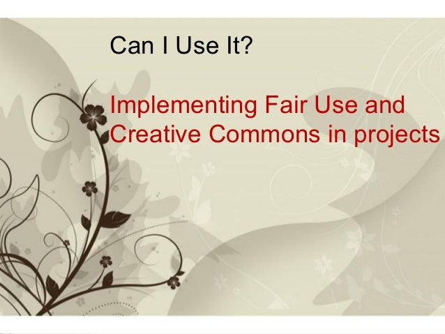 Can I Use It? Implementing Fair Use and Creative Commons in projects  Click here to download this powerpoint template : Br...