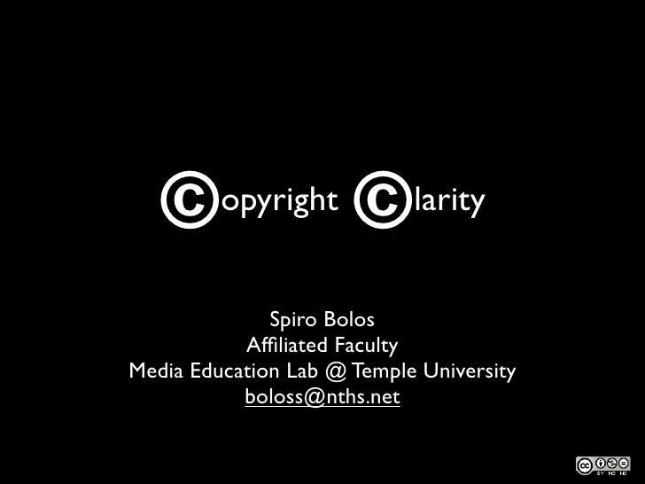 ©     opyright     ©     larity FAIR USE FOR EDUCATORS & STUDENTS                   Spiro Bolos               Affiliated Fa...