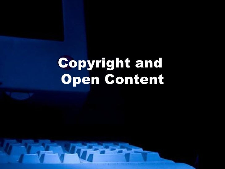 Copyright and  Open Content