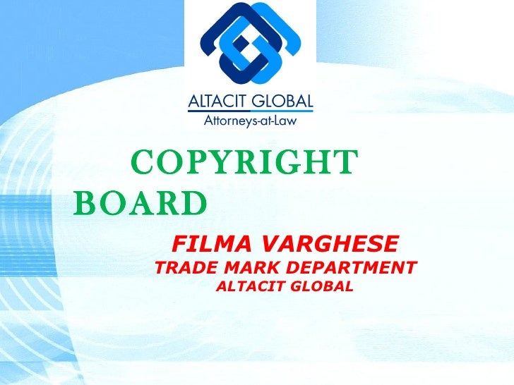 COPYRIGHT  BOARD FILMA VARGHESE TRADE MARK DEPARTMENT ALTACIT GLOBAL