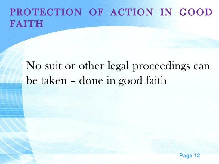 PROTECTION OF ACTION IN GOOD FAITH No suit or other legal proceedings can be taken – done in good faith