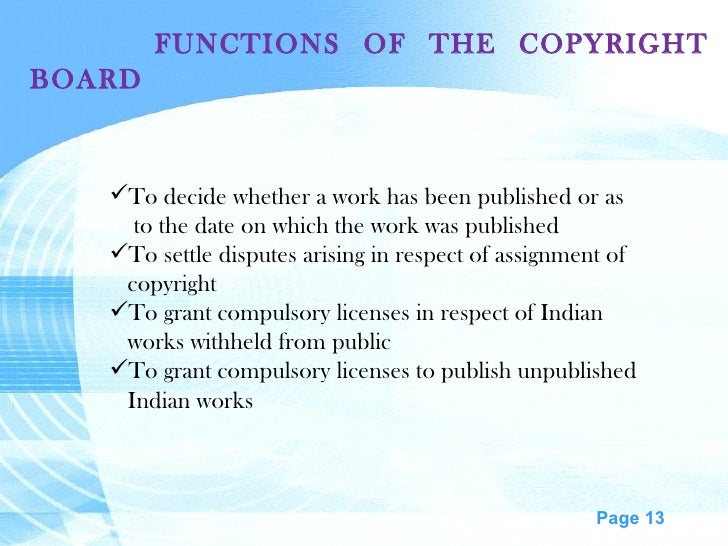 FUNCTIONS OF THE COPYRIGHT BOARD  <ul><li>To decide whether a work has been published or as </li></ul><ul><li>to the date ...