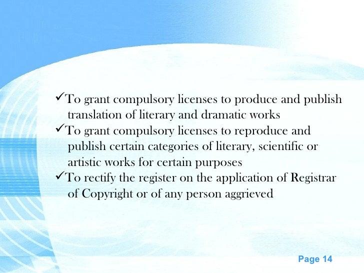 <ul><li>To grant compulsory licenses to produce and publish </li></ul><ul><li>translation of literary and dramatic works <...