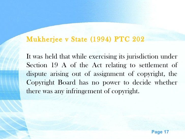 Mukherjee v State (1994) PTC 202 It was held that while exercising its jurisdiction under Section 19 A of the Act relating...