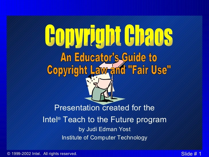 Presentation created for the Intel ®  Teach to the Future program by Judi Edman Yost Institute of Computer Technology Copy...