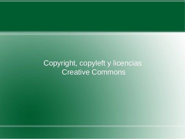 Copyright, copyleft y licencias Creative Commons