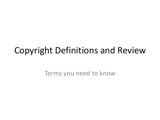 Copyright Definitions and Review Terms you need to know