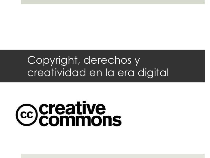 Copyright, derechos y creatividad en la era digital<br />