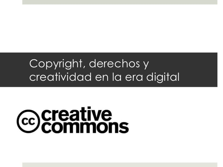 Copyright, derechos ycreatividad en la era digital