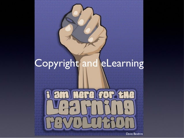 Copyright and eLearning Dave Beehre