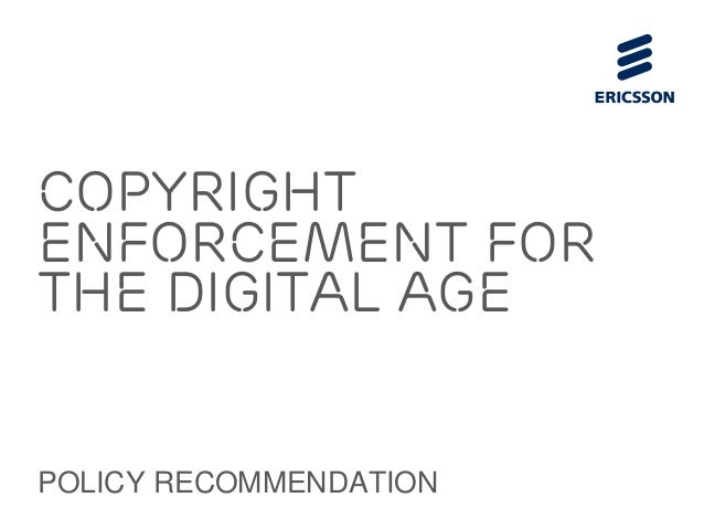 Copyrightenforcement forthe digital agePOLICY RECOMMENDATION