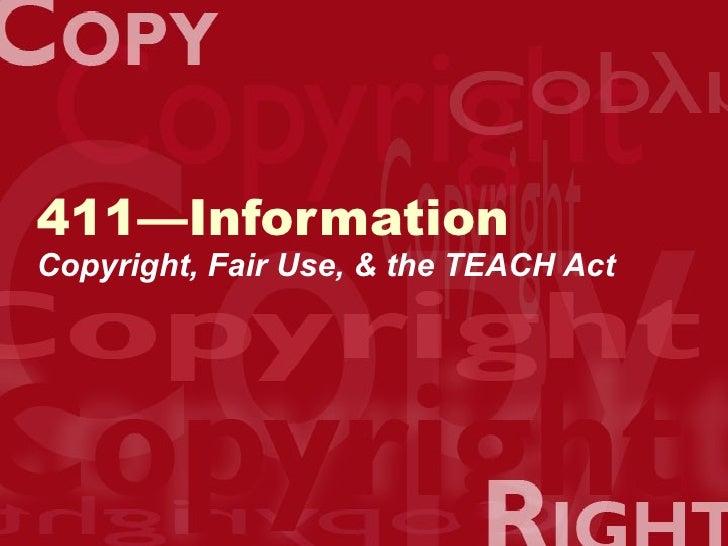 411—Information Copyright, Fair Use, & the TEACH Act
