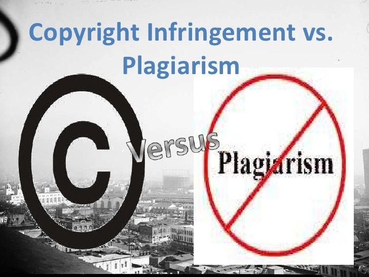 Copyright Infringement vs. Plagiarism<br />Versus<br />
