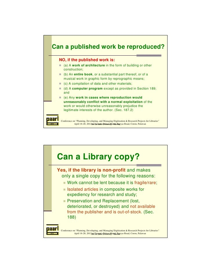 Can a published work be reproduced?  NO, if the published work is:     (a) A work of architecture in the form of building ...