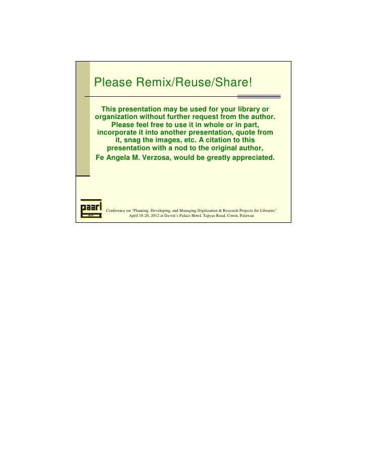 Please Remix/Reuse/Share!  This presentation may be used for your library ororganization without further request from the ...
