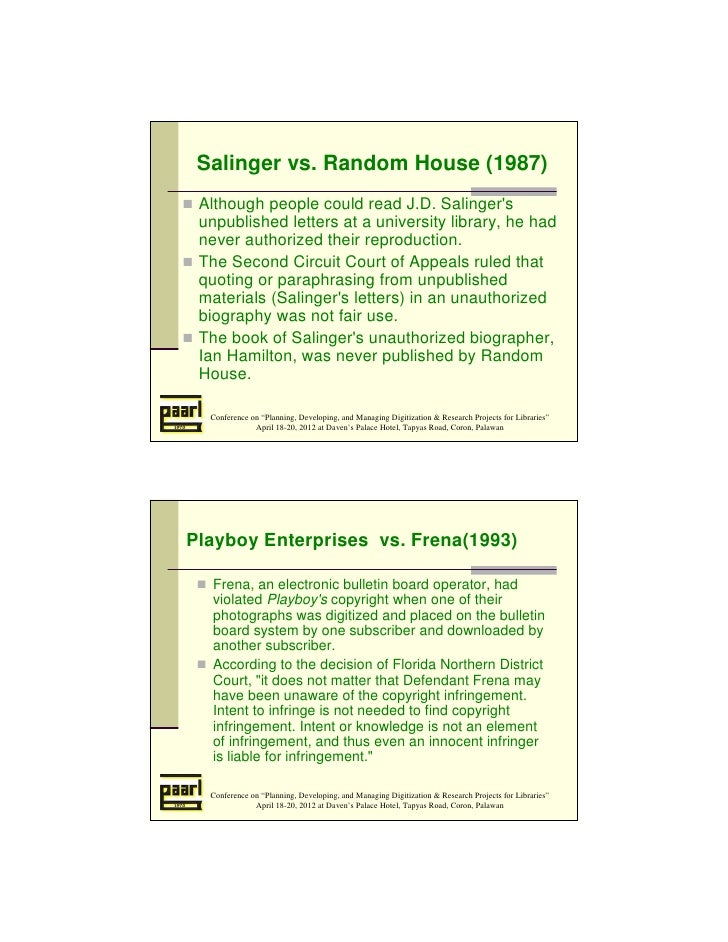 Salinger vs. Random House (1987) Although people could read J.D. Salingers unpublished letters at a university library, he...