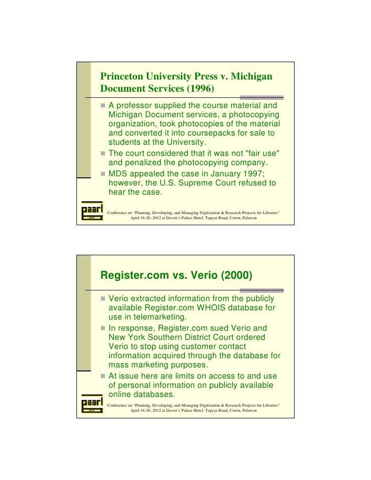 Princeton University Press v. MichiganDocument Services (1996) A professor supplied the course material and Michigan Docum...