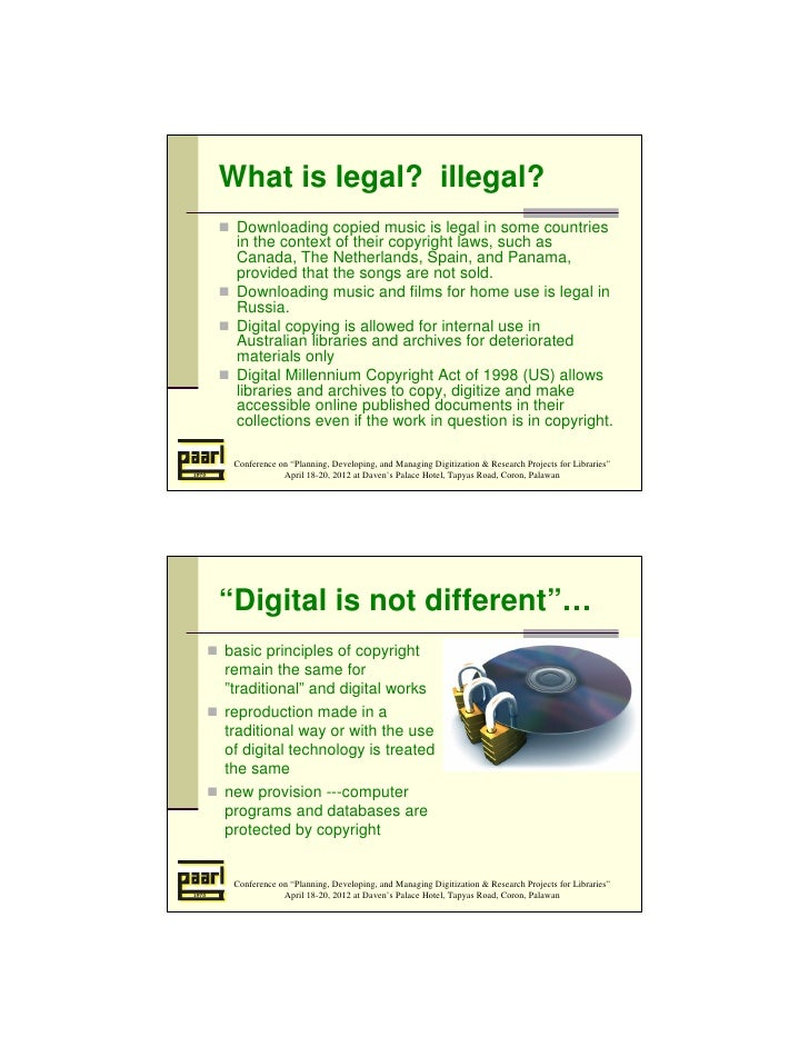 What is legal? illegal? Downloading copied music is legal in some countries in the context of their copyright laws, such a...