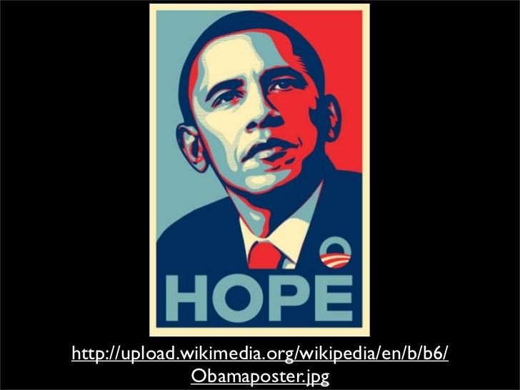 http://en.wikipedia.org/wiki/Barack_Obama_%22Hope%22_poster