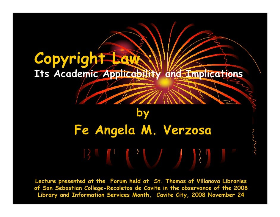 Copyright Law : Its Academic Applicability and Implications                                      by              Fe Angela...