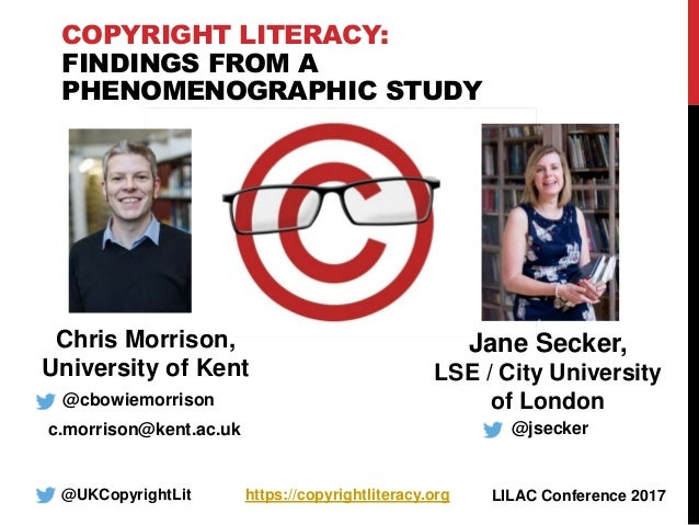 COPYRIGHT LITERACY: FINDINGS FROM A PHENOMENOGRAPHIC STUDY @UKCopyrightLit https://copyrightliteracy.org @cbowiemorrison c...