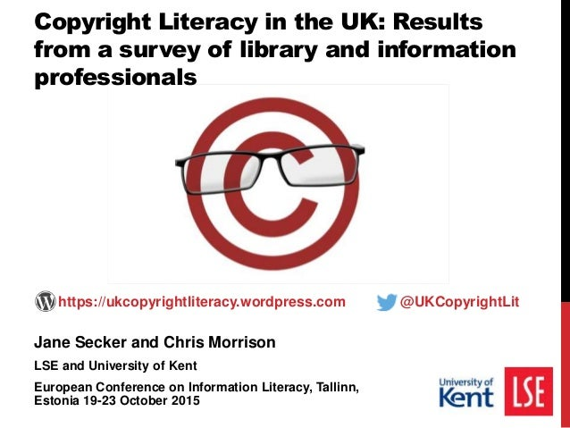Jane Secker and Chris Morrison LSE and University of Kent European Conference on Information Literacy, Tallinn, Estonia 19...
