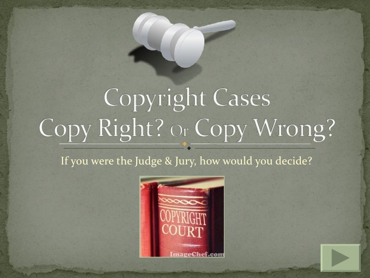 If you were the Judge & Jury, how would you decide?