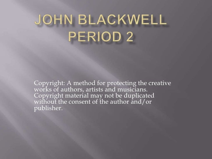 Copyright: A method for protecting the creative works of authors, artists and musicians. Copyright material may not be dup...