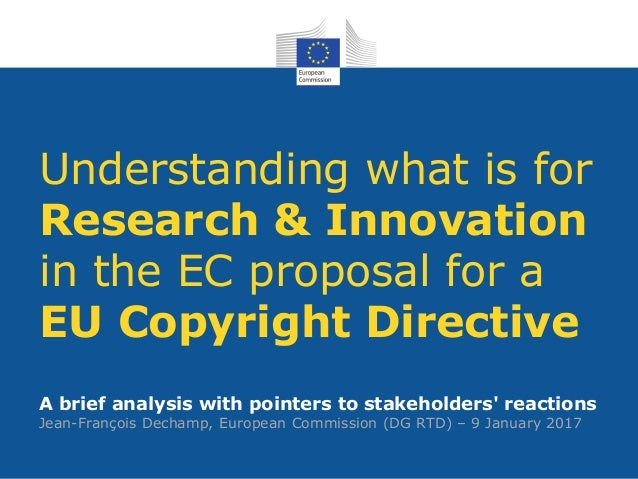 Understanding what is for Research & Innovation in the EC proposal for a EU Copyright Directive A brief analysis with poin...