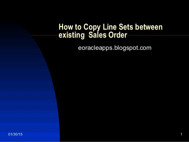 01/30/15 1 How to Copy Line Sets between existing Sales Order eoracleapps.blogspot.com