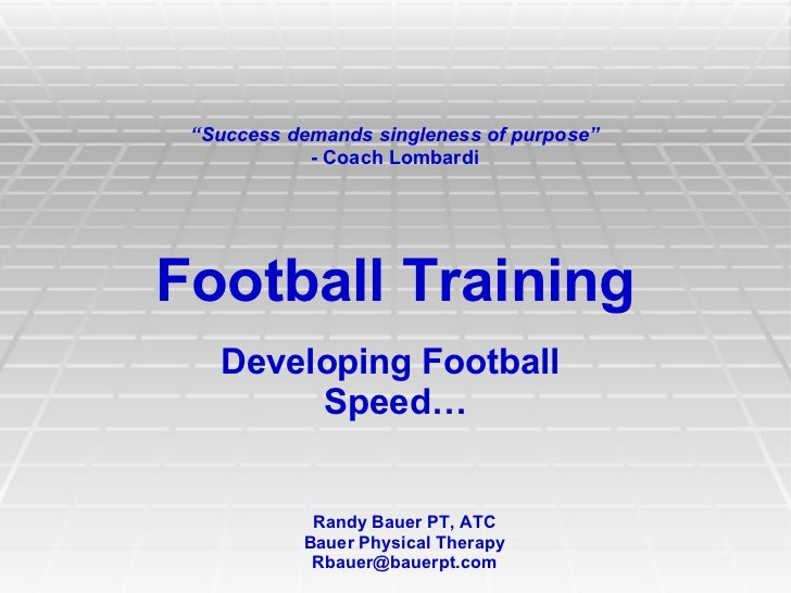"""Success demands singleness of purpose""            - Coach LombardiFootball Training   Developing Football        Speed…  ..."