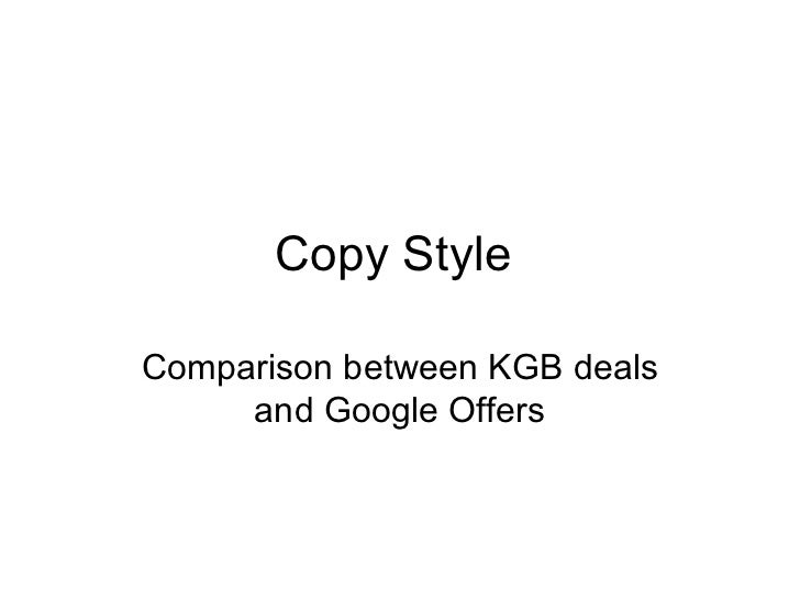 Copy StyleComparison between KGB deals     and Google Offers