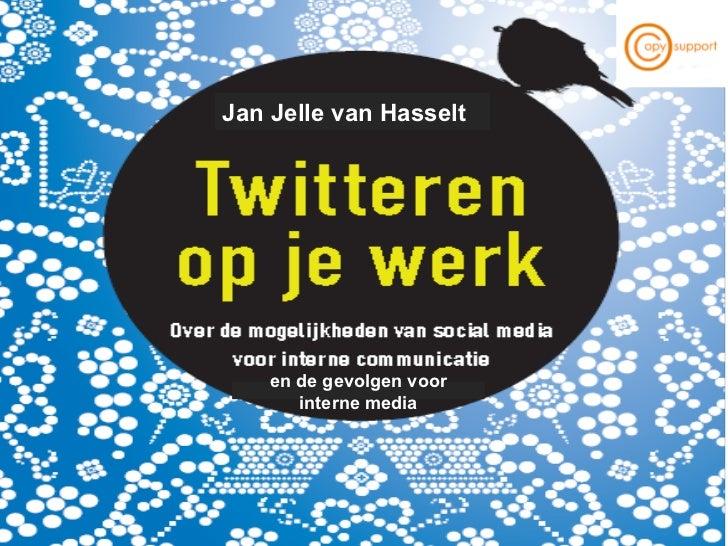 Jan Jelle van Hasselt en de gevolgen voor interne media