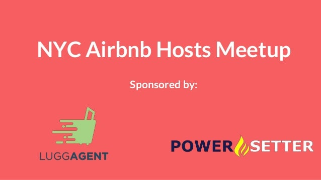 NYC Airbnb Hosts Meetup Sponsored by: